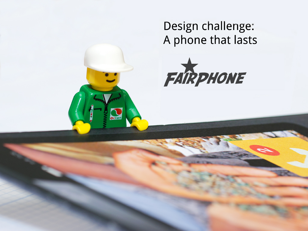 FairPhone Design Challenge: a phone that lasts