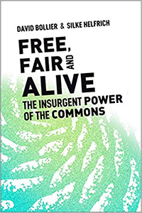 Free Fair and Alive: The Insurgent Power of the Commons