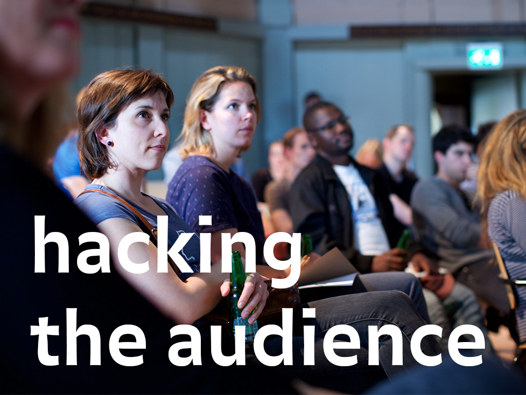 Hacking the audience