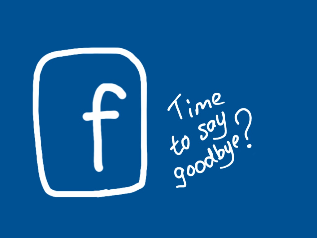Facebook say goodbye